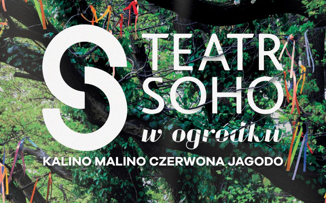 Teatr Soho w ogródku!